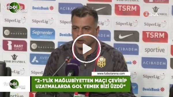 """Murat Şahin: """"2-1'lik mağlubiyetten maçı çevirip uzatmalarda gol yemek bizi üzdü"""""""