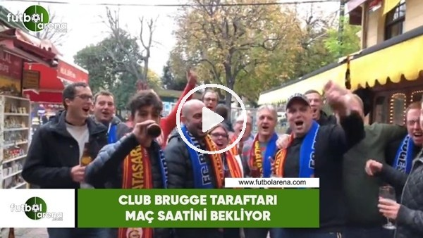 Club Brugge taraftarı maç saatini bekliyor