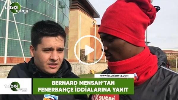 Bernard Mensah'tan Fenerbahçe iddialarına yanıt