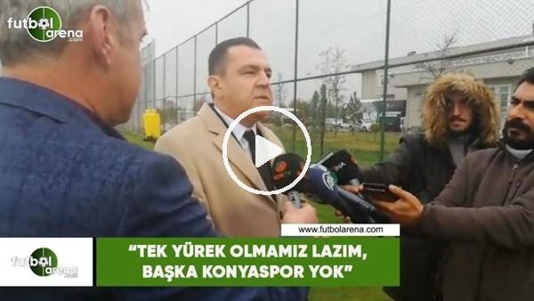 """'Güven Öten: """"Tek yürek olmamız lazım, başka Konyaspor yok"""""""