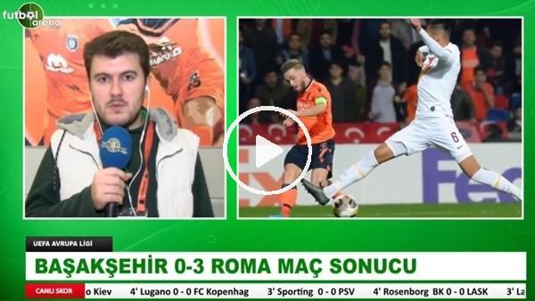 'Başakşehir - Roma maçından notlar