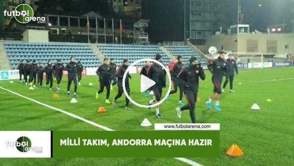 'Milli Takım, Andorra maçına hazır