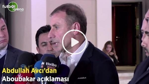 'Abdullah Avcı'dan Aboubakar açıklaması