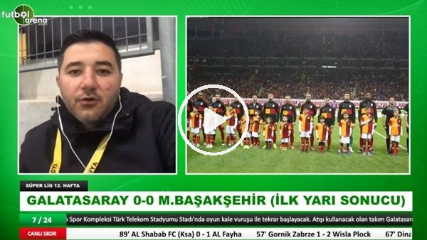 Galatasaray - Başakşehir maçının ilk yarısından notlar