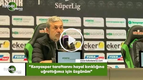 """Aykut Kocaman: """"Konyaspor tarftarını hayal kırıklığına uğrattığımız için üzgünüm"""""""