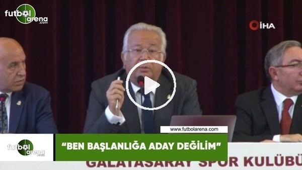 """'Eşref Hamamcıoğlu: """"Ben başkanlığa aday değilim"""""""