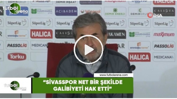 """Aykut Kocaman: """"Sivasspor net bir şekilde galibiyeti hak etti"""""""