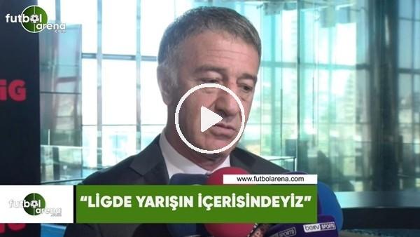 """'Ahmet Ağaoğlu: """"Ligde yarışın içerisindeyiz"""""""