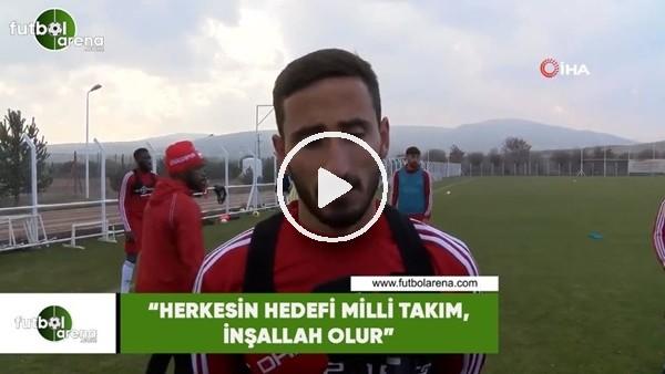 """'Erdoğan Yeşilyurt: """"Herkesin hedefi milli takım, inşallah olur"""""""