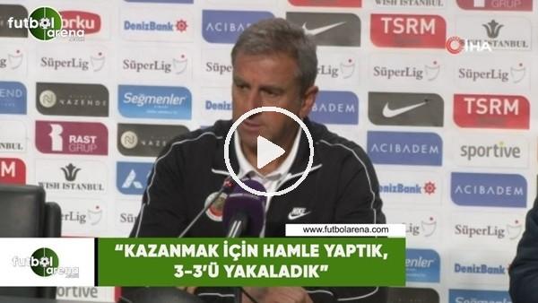 """'Hamza Hamzaoğlu: """"Kazanmak için hamle yaptık, 3-3'ü yakaladık"""""""