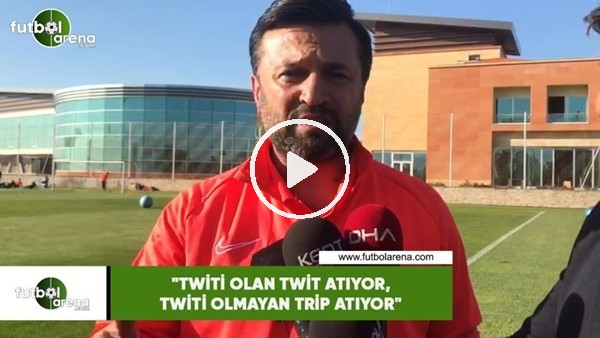 """'Bülent Uygun: """"Twiti olan twit atıyor, twiti olmayan trip atıyor"""""""