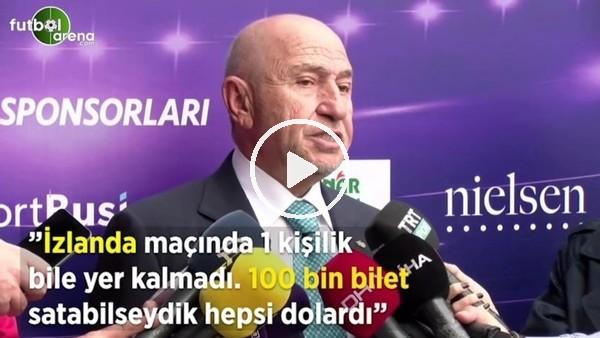 """'Nihat Özdemir: """"İzlanda maçında 1 kişiik bile yer kalmadı. 100 bin bilet satabilseydik hepsi dolardı"""""""