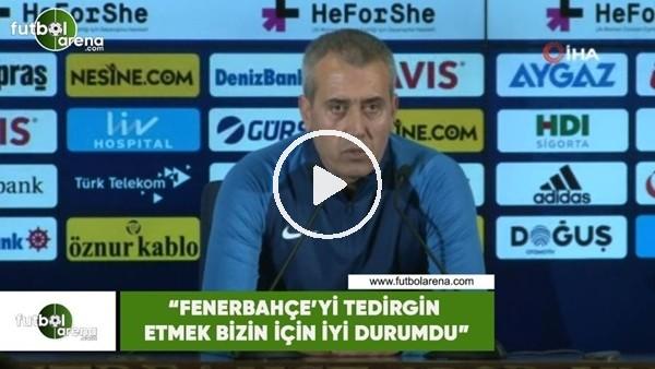 """Kemal Özdeş: """"Fenerbahçe'yi tedirgin etmek iyi durumdu"""""""