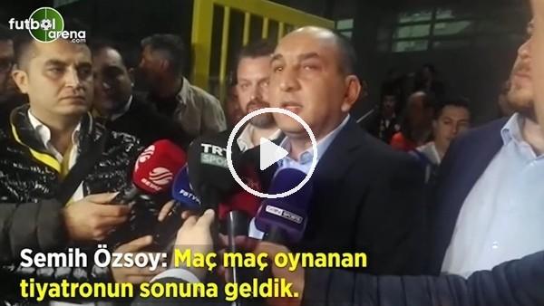 "'Semih Özsoy: ""Maç maç oynanan tiyatronun sonuna geldik"""