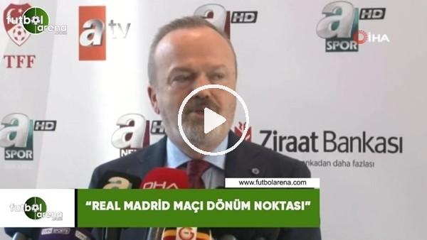 "'Yusuf Günay: ""Real Madrid maçı dönüm noktası"""