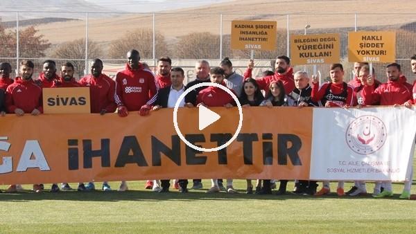 """'Sivasspor """"Kadına şiddete hayır"""" dedi"""