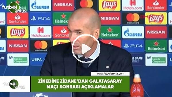 'Zinedine Zidane'dan Galatasaray maçı sonrası açıklamalar
