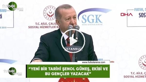 """'Cumhurbaşkanı Erdoğan: """"Yeni bir tarihi Şenol Güneş, ekibi ve bu gençler yazacak"""""""