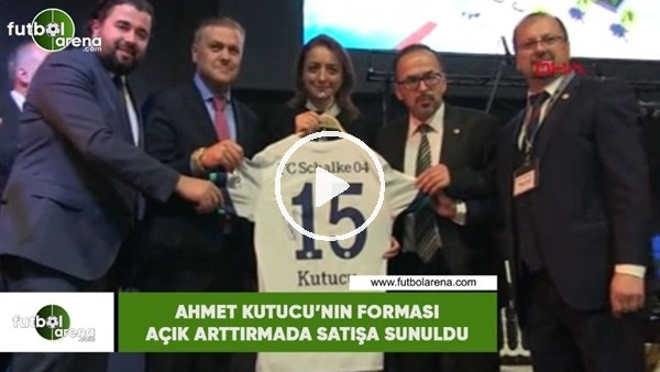 'Ahmed Kutucu'nun forması açık artırmada satışa sunuldu