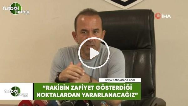 """'Mehmet Özdilek: """"Rakibin zafiyet gösterdiği noktalardan yararlanacağız"""""""