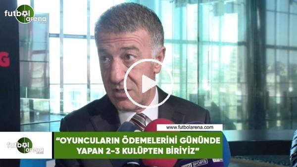 """'Ahmet Ağaoğlu: """"Oyuncuların ödemelerini gününde yapan 2-3 kulüpten biriyiz"""""""