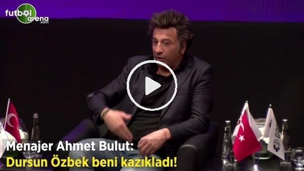 """'Ahmet Bulut: """"Dursun Özek beni kazdıkladı!"""""""