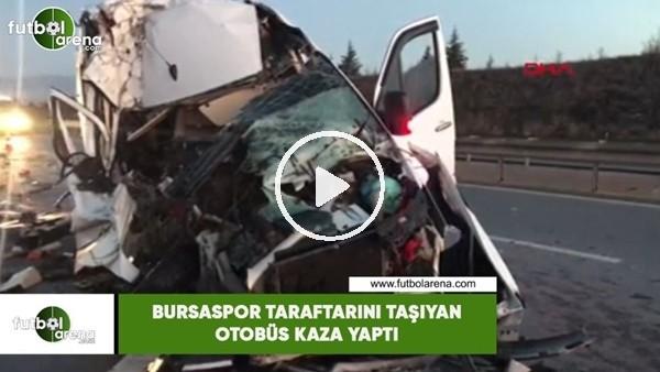 'Bursaspor taraftarını taşıyan otobüs kaza yaptı