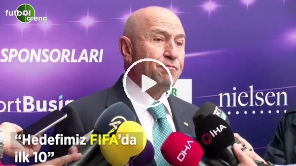 """'Nihat Özdemir: """"Hedefimiz FIFA'da ilk 10"""""""