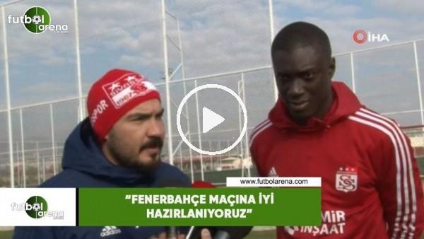 """'Samassa: """"Fenerbahçe maçına iyi hazırlanıyoruz"""""""