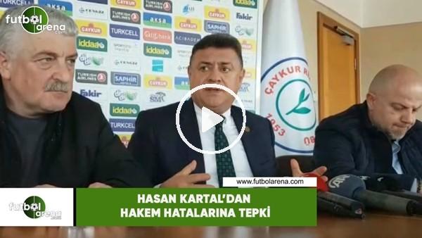 Hasan Kartal'dan hakem hatalarına tepki