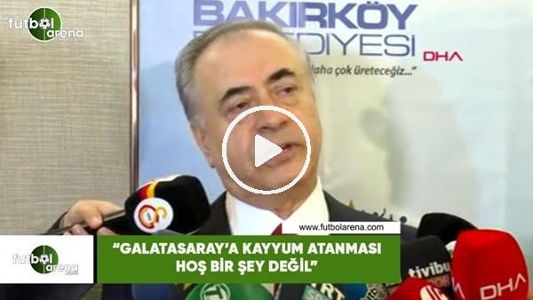 """Mustafa Cengiz: """"Galatasaray'a kayyum atanması hoş bir şey değil"""""""
