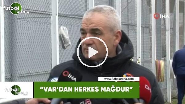 """Rıza Çalımbay: """"VAR'dan herkes mağdur"""""""