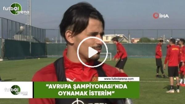 """'Serdar Gürler: """"Avrupa Şampiyonası'nda oynamak isterim"""""""