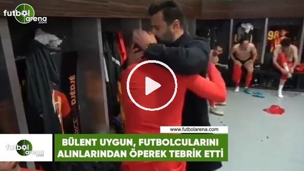 'Bülent Uygun, futbolcularını alınlarından öperek tebrik etti