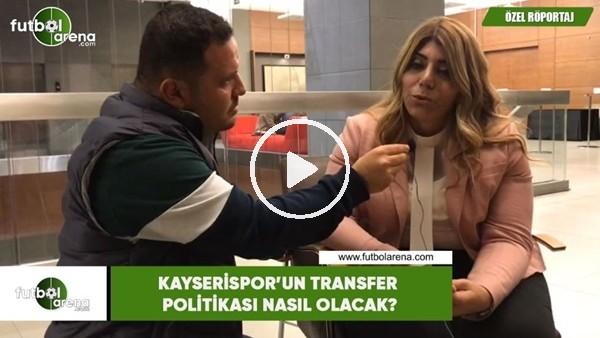 Kayserispor'un transfer politikası nasıl olacak?