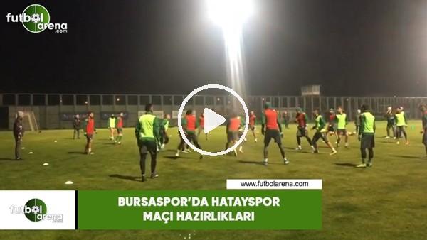 'Bursaspor'da Hatayspor maçı hazırlıkları