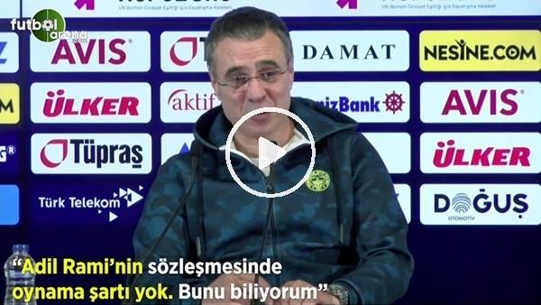 """'Ersun Yanal: """"Adil Rami'nin sözleşmesinde oynama şartı yok. Bunu biliyorum"""""""