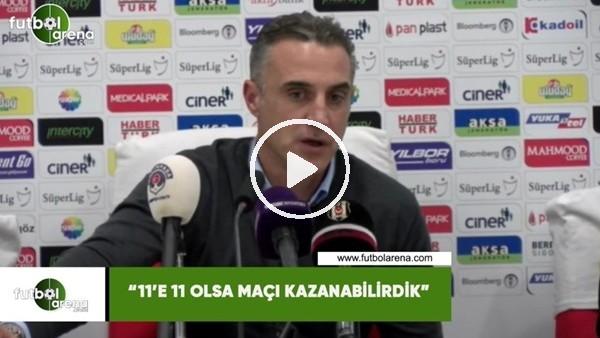 """'Tayfur Havutçu: """"11'e 11 olsa maçı kazanabilirdik"""""""