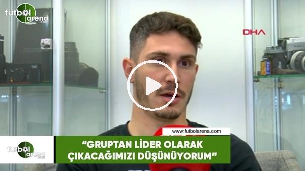 """Mert Çetin: """"Gruptan lider olarak çıkacağımızı düşünüyorum"""""""