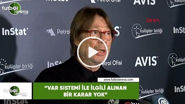 """'Mehmet Sepil: """"VAR sistemi ile ilgili bir karar almadık"""""""