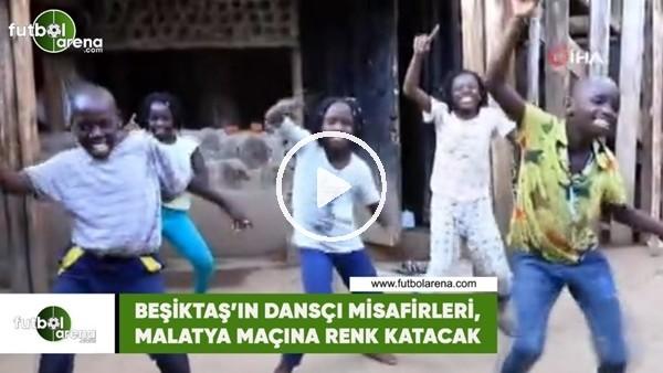 'Beşiktaş'ın dansçı misafirleri, Malatya maçına renk katacak