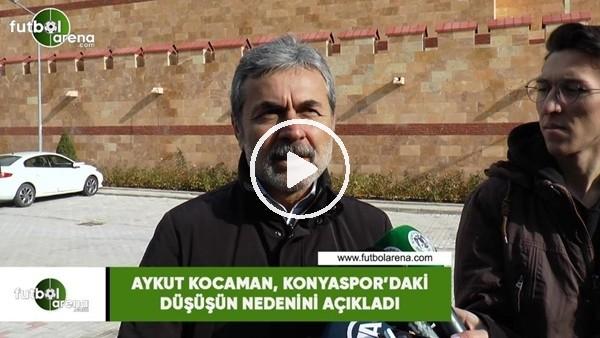 Aykut Kocaman, Konyaspor'daki düşüsün nedenini açıkladı