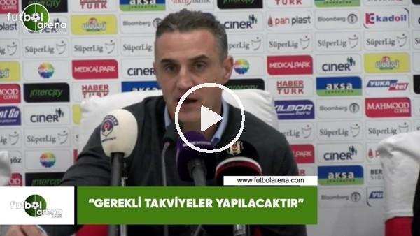 """'Tayfur Havutçu: """"Gerekli takviyeler yapılacaktır"""""""