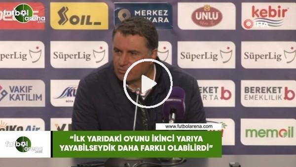 """'Mustafa Kaplan: """"İlk yarıdaki oyunu ikinci yarıya yayabilseydik daha farklı olabilirdi"""""""