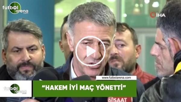 """'Ahmet Ağaoğlu: """"Hakem iyi maç yönetti"""""""