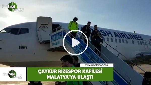 'Çaykur Rizespor kafilesi Malatya'ya ulaştı