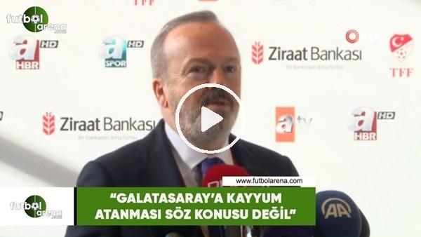 """Yusuf Günay: """"Galatasaray'a kayyum atanması söz konusu değil"""""""