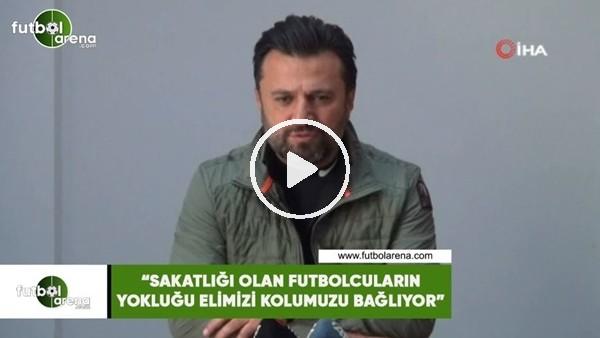 """'Bülent Uygun: """"Sakatlığı olan futbolcuların yokluğu elimizi kolumuzu bağlıyor"""""""