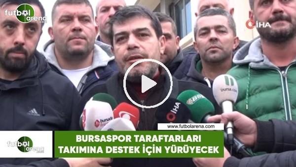'Bursaspor taraftarları takımına destek için yürüyecek