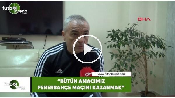 """'Rıza Çalımbay: """"Bütün amacımız Fenerbahçe maçını kazanmak"""""""